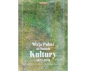 Szczegóły książki WIZJA POLSKI NA ŁAMACH KULTURY 1947 - 1976 - 2 TOMY