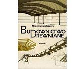 Szczegóły książki BUDOWNICTWO DREWNIANE