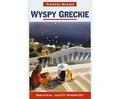Szczegóły książki PODRÓŻE MARZEŃ (5) - WYSPY GRECKIE