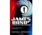 Szczegóły książki JAMES BOND. SZPIEG, KTÓREGO KOCHAMY