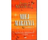 Szczegóły książki MIEJ MARZENIA I ZREALIZUJ JE