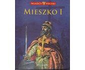 Szczegóły książki WŁADCY POLSKI. MIESZKO I