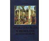 Szczegóły książki PINAKOTEKA BRERA W MEDIOLANIE - ARCYDZIEŁA MALARSTWA