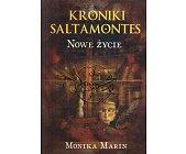 Szczegóły książki NOWE ŻYCIE (KRONIKI SALAMONTES, TOM 3)