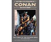 Szczegóły książki CONAN - VOLUME 6  THE CURSE OF THE GOLDEN SKULL AND OTHER STORIES.