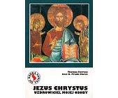 Szczegóły książki JEZUS CHRYSTUS UZDROWICIEL MOJEJ OSOBY