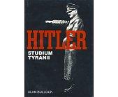 Szczegóły książki HITLER - STUDIUM TYRANII