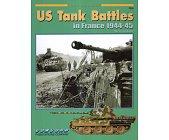 Szczegóły książki US TANK BATTLES IN FRANCE 1944-45 (ARMOR AT WAR SERIES 7050)