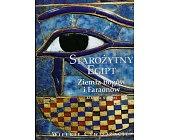 Szczegóły książki STAROŻYTNY EGIPT - ZIEMIA BOGÓW I FARAONÓW