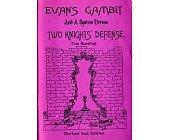 Szczegóły książki EWANS GAMBIT & A SYSTEM VERSUS TWO KNIGHTS DEFENSE