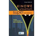 Szczegóły książki KINOWE UNIWERSUM SUPERBOHATERÓW