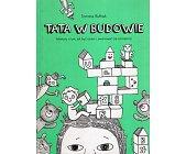 Szczegóły książki TATA W BUDOWIE