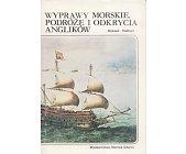 Szczegóły książki WYPRAWY MORSKIE, PODRÓŻE I ODKRYCIA ANGLIKÓW