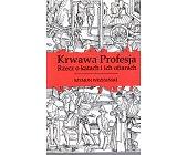 Szczegóły książki KRWAWA PROFESJA. RZECZ O KATACH I ICH OFIARACH