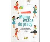 Szczegóły książki MAMA WRACA DO PRACY