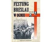 Szczegóły książki FESTUNG BRESLAU W OGNIU