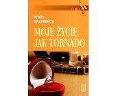 Szczegóły książki MOJE ŻYCIE JAK TORNADO