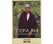 Szczegóły książki DIPA MA - ŻYCIE I DZIEDZICTWO BUDDYJSKIEJ MISTRZYNI