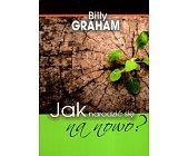 Szczegóły książki JAK NARODZIĆ SIĘ NA NOWO?