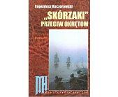 """Szczegóły książki """"SKÓRZAKI"""" PRZECIW OKRĘTOM"""