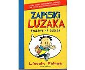 Szczegóły książki ZAPISKI LUZAKA. SKAZANY NA SUKCES