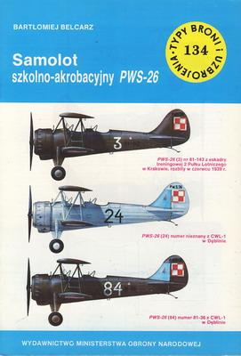 SAMOLOT SZKOLNO-AKROBACYJNY PWS-26 (TYPY BRONI I UZBROJENIA - ZESZYT 134)