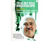 Szczegóły książki ŻYCIE BEZ BÓLU KRĘGOSŁUPA - BOLESŁAW PALUCH LEGENDA POLSKIEJ MEDYCYNY...