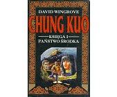 Szczegóły książki CHUNG KUO KSIĘGA I - PAŃSTWO ŚRODKA