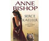 Szczegóły książki SERCE KAELEER - CZARNE KAMIENIE - KSIĘGA IV