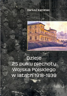 DZIEJE 25 PUŁKU PIECHOTY WOJSKA POLSKIEGO W LATACH 1918-1939