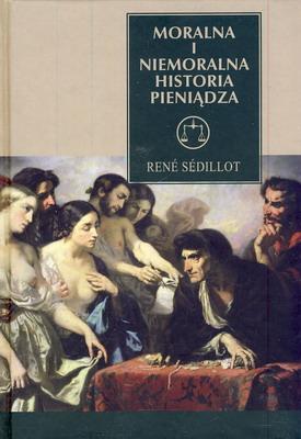 MORALNA I NIEMORALNA HISTORIA PIENIĄDZA