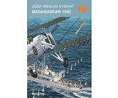Szczegóły książki MADAGASKAR 1942 (HISTORYCZNE BITWY)