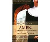 Szczegóły książki AMEN! WSPOMNIENIA NIEWIERNEJ SŁUŻEBNICY KOŚCIOŁA