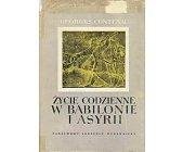 Szczegóły książki ŻYCIE CODZIENNE W BABILONIE I ASYRII