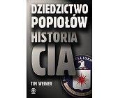 Szczegóły książki DZIEDZICTWO POPIOŁÓW. HISTORIA CIA