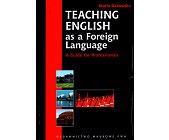 Szczegóły książki TEACHING ENGLISH AS A FOREIGN LANGUAGE