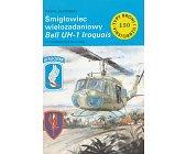 Szczegóły książki ŚMIGŁOWIEC WIELOZADANIOWY BELL UH - 1 IROQUOIS (150)