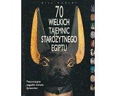 Szczegóły książki 70 WIELKICH TAJEMNIC STAROŻYTNEGO EGIPTU