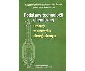 Szczegóły książki PODSTAWY TECHNOLOGII CHEMICZNEJ