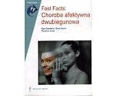 Szczegóły książki FAST FACTS: CHOROBA AFEKTYWNA DWUBEGUNOWA