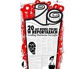 Szczegóły książki 20 LAT NOWEJ POLSKI W REPORTAŻACH WEDŁUG MARIUSZA SZCZYGŁA