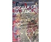 Szczegóły książki KOCHAM CIĘ NA ZAWSZE