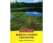 Szczegóły książki FLORA POLSKI - ROŚLINY WODNE I BAGIENNE