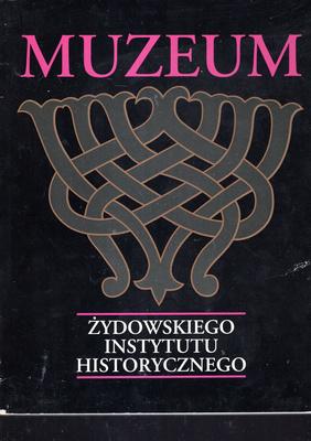 MUZEUM ŻYDOWSKIEGO INSTYTUTU HISTORYCZNEGO