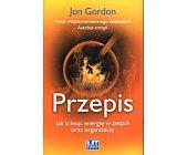 Szczegóły książki PRZEPIS. JAK TCHNĄĆ ENERGIĘ W ZESPÓŁ ORAZ ORGANIZACJĘ