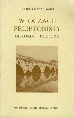 W OCZACH FELIETONISTY - HISTORIA I KULTURA