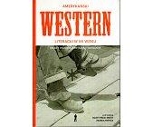 Szczegóły książki AMERYKAŃSKI WESTERN LITERACKI W XX WIEKU