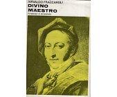 Szczegóły książki DIVINO MAESTRO. POWIEŚĆ O ROSSINIM
