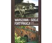 Szczegóły książki WARSZAWA - DZIEJE FORTYFIKACJI