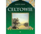 Szczegóły książki CELTOWIE - LUDZIE, MITOLOGIA, SZTUKA
